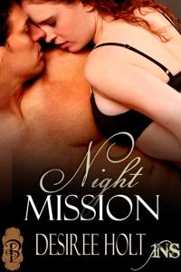 """Night Mission"" part of the '1 Night Stand' series by Desiree Holt"