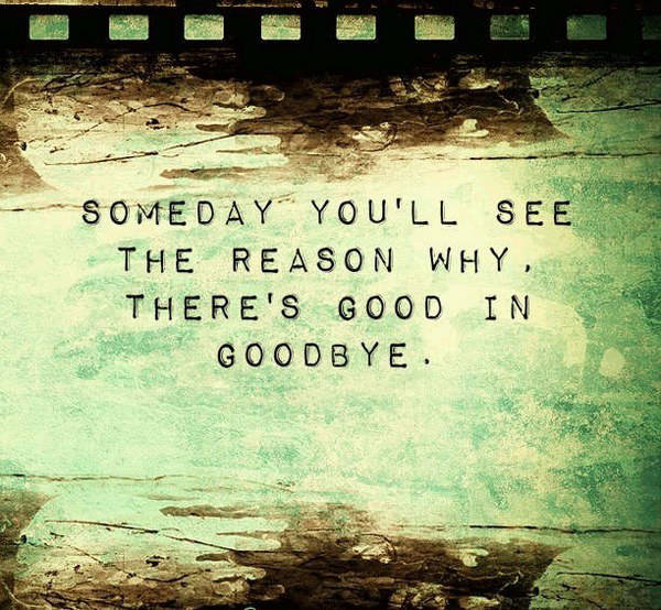 There's beauty in goodbye. You just have to wait to find out how.